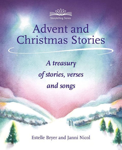 Advent and Christmas Stories - A Treasury of stories, verses and songs, Dragonflytoys