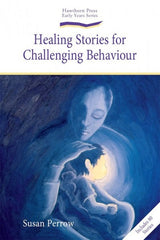 Healing Stories for Challenging Behaviour