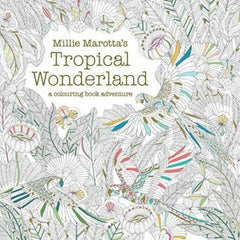Millie Marotta Tropical Wonderland Colouring Book.