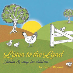 Annie Bryant Cd - Listen to the Land, Stories and Songs for Children