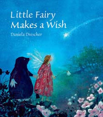 Little Fairy Makes A Wish - Daniela Drescher