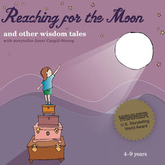 Reaching for the Moon and other wisdom tales