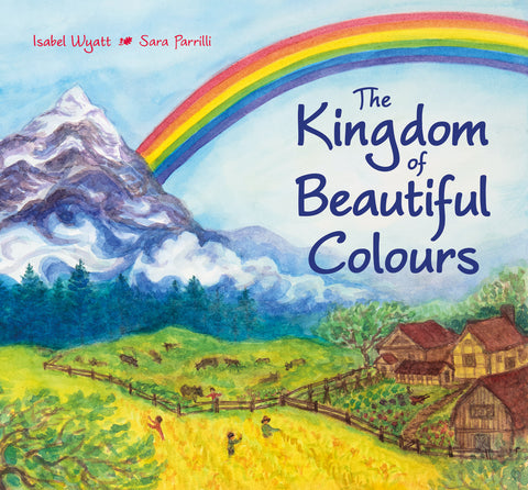 Picture Book Kingdom of Beautiful Colours by Isabel Wyatt and Sara Paralli