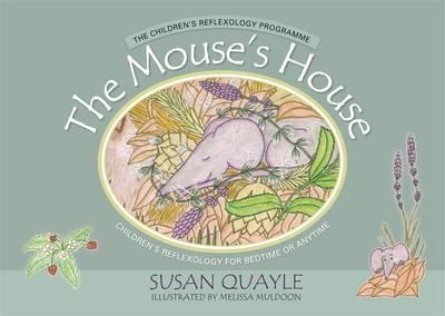 Mouse's House: Children's Reflexology for Bedtime or Anytime