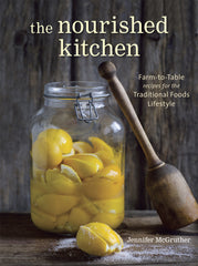 The Nourished Kitchen - Farm-to-Table recipes for the Traditional Foods Lifestyle