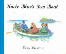 Uncle Blue's New Boat   Elsa Beskow