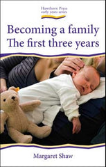 Becoming a Family - The First Three Years