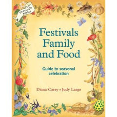 Festivals Family and Food, Guide to seasonal celebration