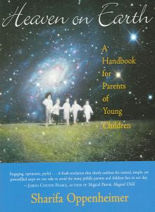Heaven On Earth- A Handbook for Parents with Young Children
