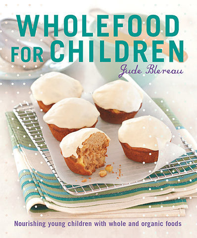 Wholefood for Children- Jude Blereau