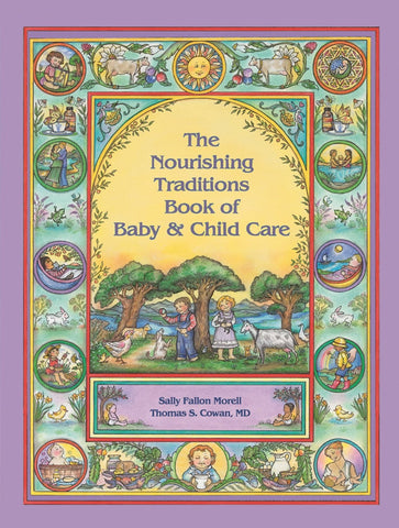 Nourishing traditions of baby and child care book