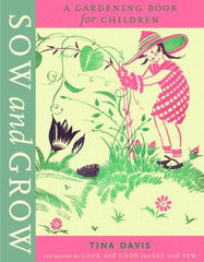 Sow and Grow- A Gardening Book for Children
