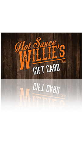 Hot Sauce Willie's Gift Cards - Hot Sauce Willie's