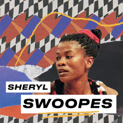 You Don't Remember Sheryl Swoopes?