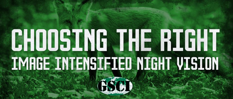 Choosing the right GSCI image intensified night vision