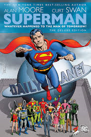 SUPERMAN - Whatever Happened to the Man of Tomorrow
