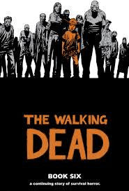 THE WALKING DEAD - Hardcover Book 6