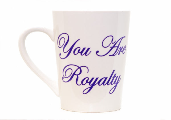 You Are Royalty Mug - Jewellery Unique Gifts & Accessories