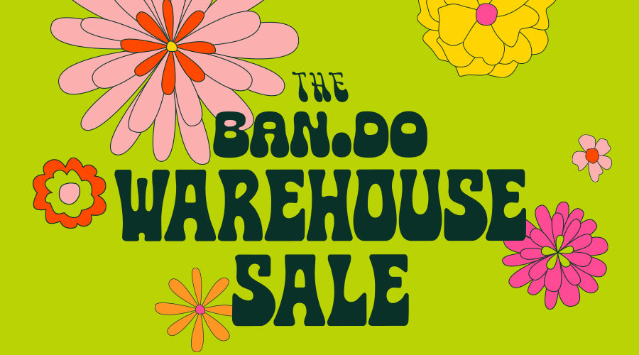 The ban.do Warehouse Sale
