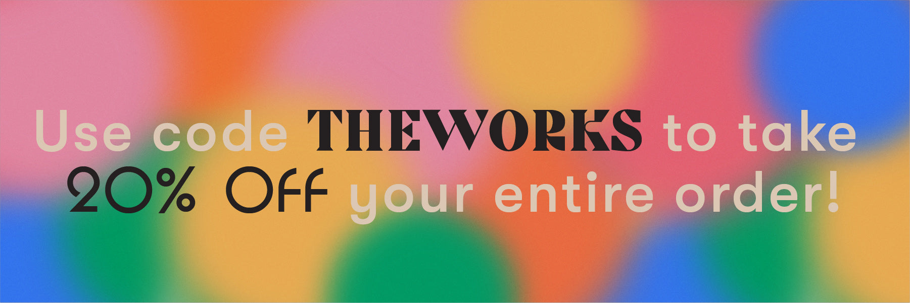 20% off with code THEWORKS