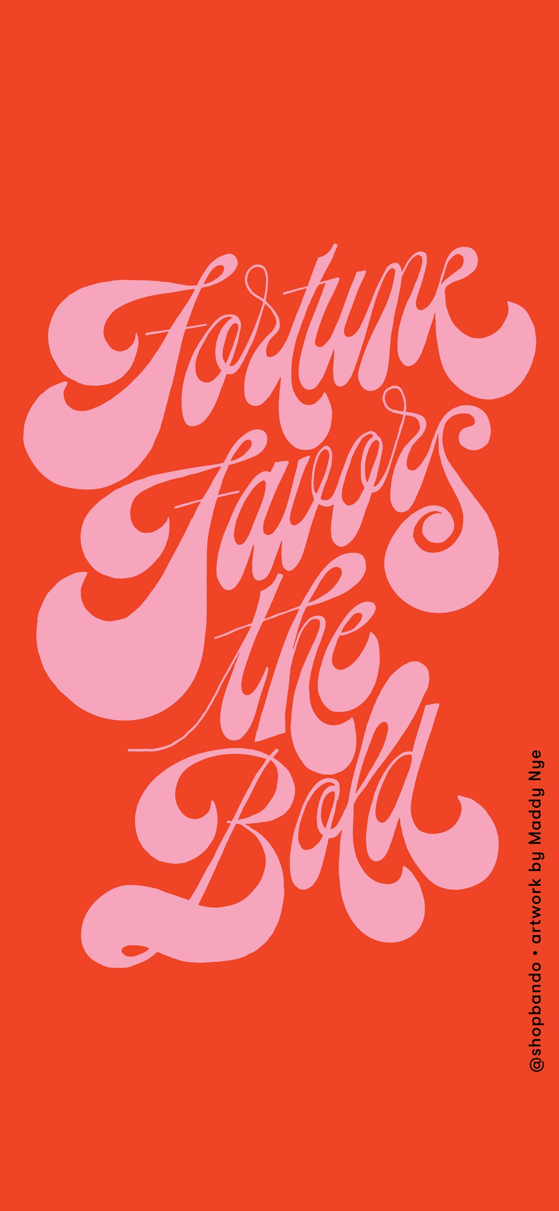 fortune favors the bold pink lettering on red background