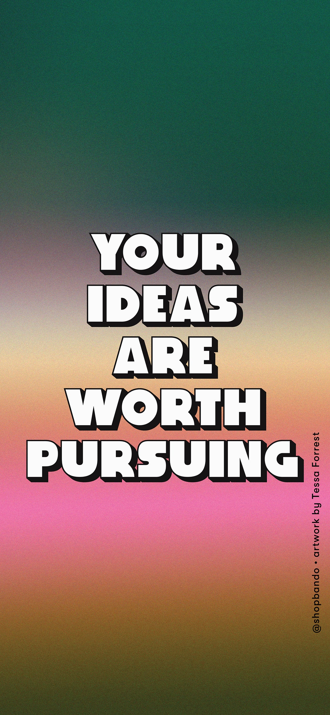 your ideas are worth pursuing lettering