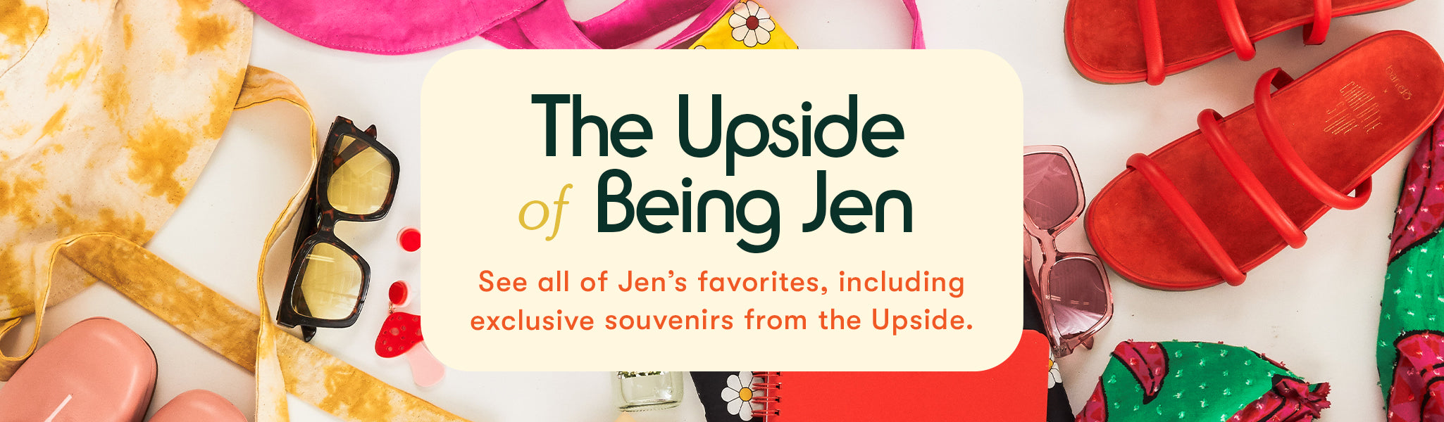See all of Jen's favorites, including exclusive souvenirs from the Upside