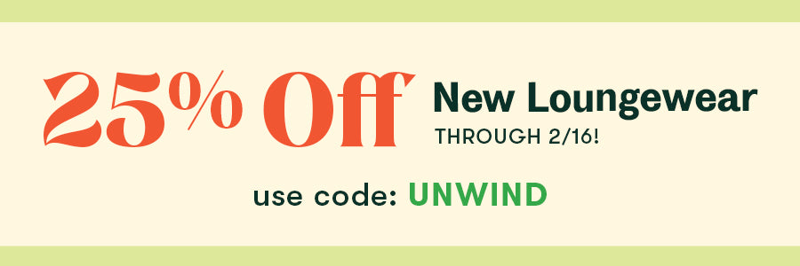 25% off new loungewear with code UNWIND
