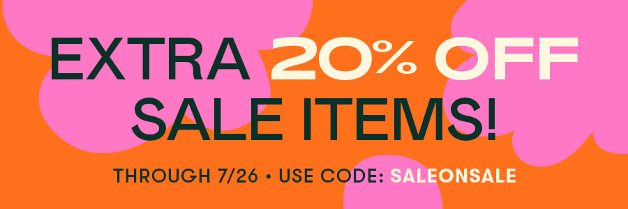 TAKE AN EXTRA 20% OFF SALE ITEMS! THROUGH 7/26 - USE CODE SALEONSALE