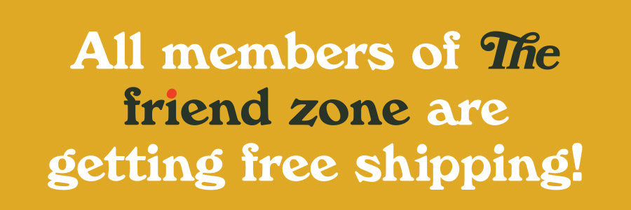 Free shipping for Friend Zone members thru 10/20!