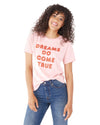 This tee comes in pink with 'Dreams Do Come True' flock-printed in pink on the front.