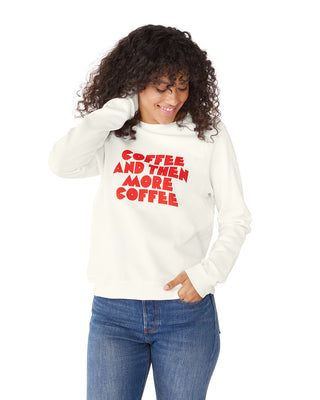 This sweatshirt comes in white, with 'Coffee And Then More Coffee' printed in red on the front.