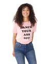 Dance Your Ass Off Tee