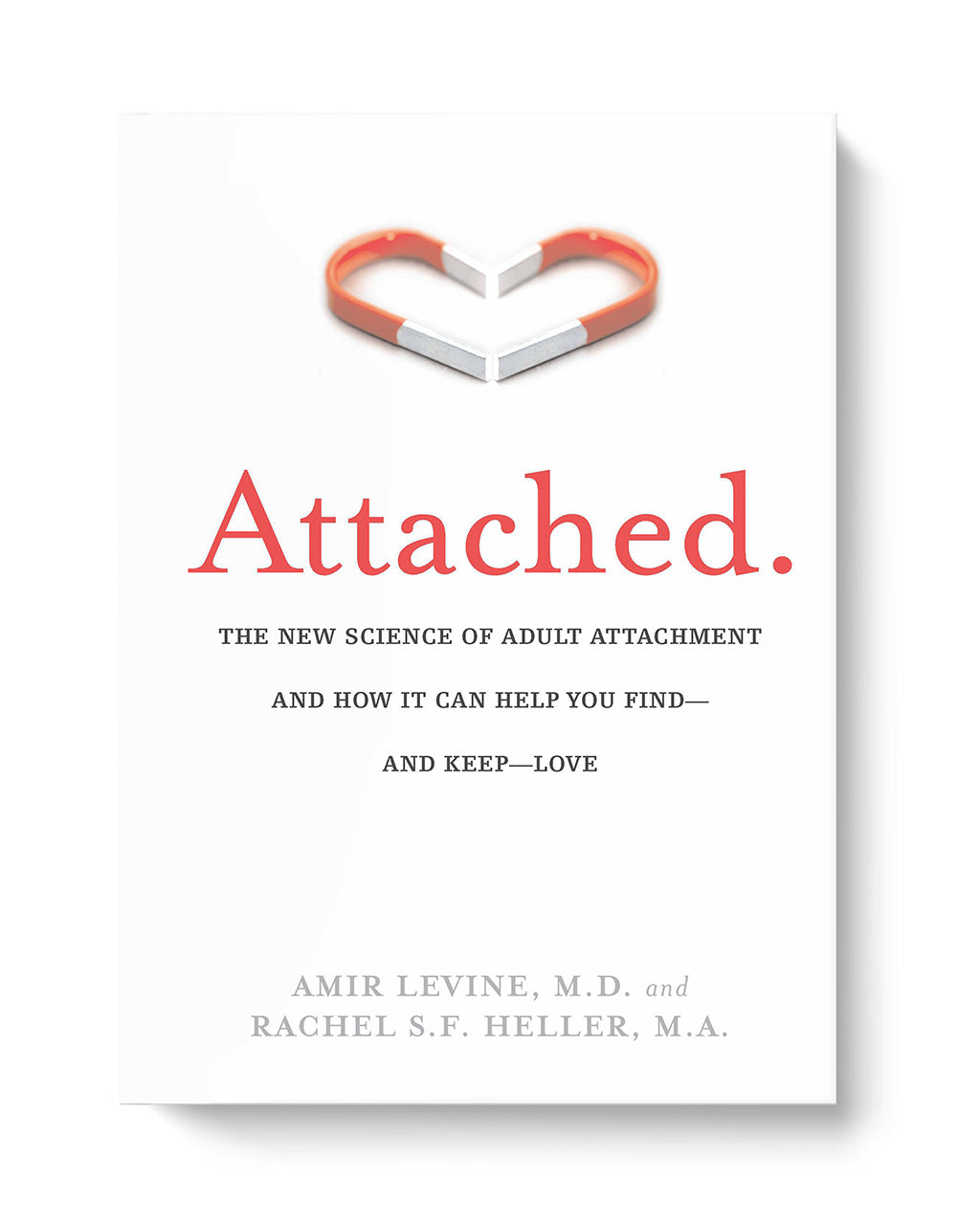 'Attached' by Amir Levine, M.D. and Rachel Heller, M.A.