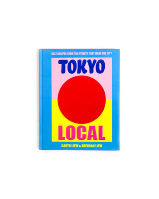 tokyo local : cult recipes from the street that make the city
