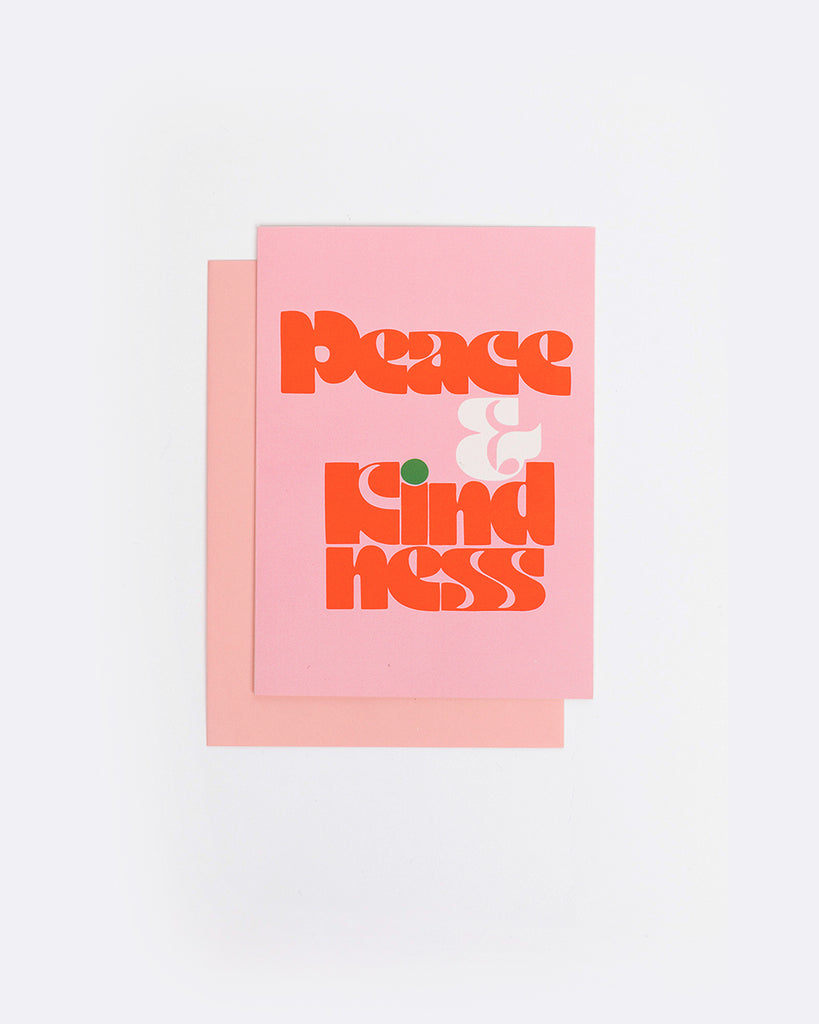 pink card with the words peace and kindness