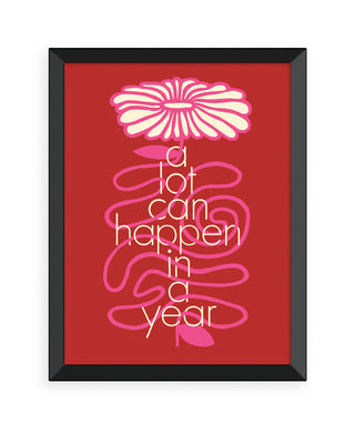 a lot can happen in a year art print - black frame