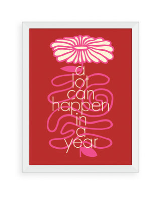 a lot can happen in a year art print - white frame