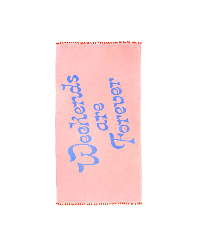 This huge beach towel comes in pink with 'Weekends Are Forever' written in periwinkle across the front.