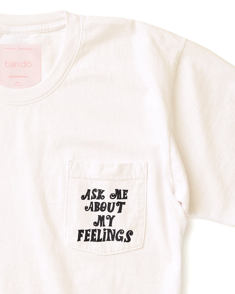 Ask Me About My Feelings Pocket Tee