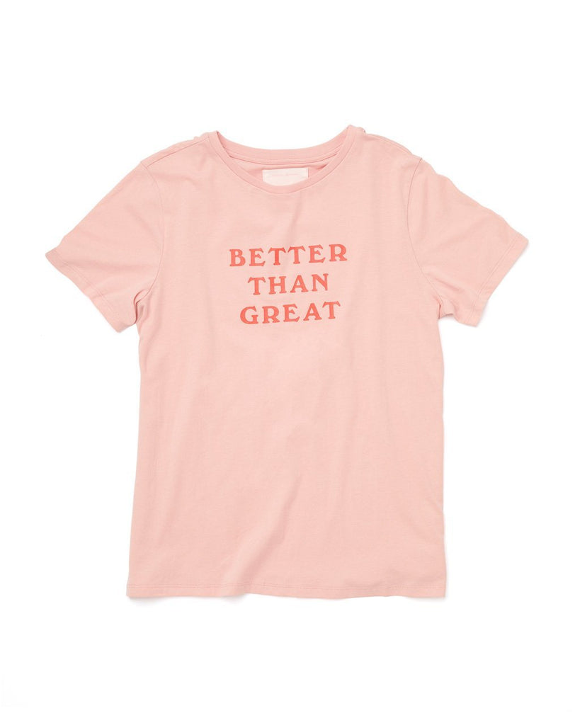 "Light pink crewneck tee with ""Better Than Great"" printed on the front center in darker pink text laying flat on white background"