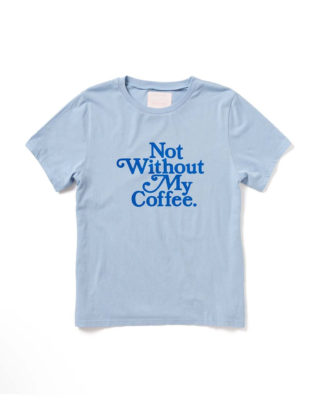 Not Without My Coffee Tee - Stonewash Blue