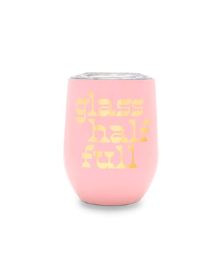 "pink stainless wine glass with ""glass half full"" in gold letters"