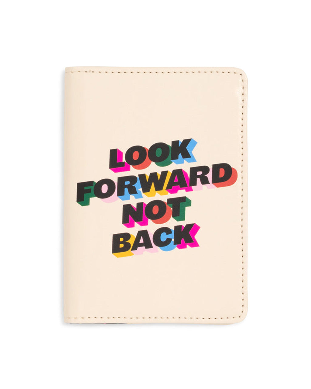 "Cream leatherette passport holder with ""Look forward not back"" graphic across the front."