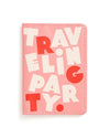 This Getaway Passport Holder comes in pink, with 'Traveling Party' printed in pink and white on the front.
