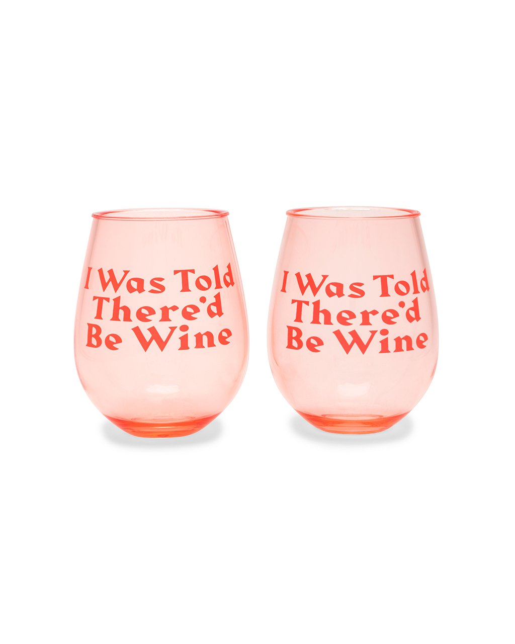 These Party On Wine Glasses come in translucent pink, with 'I Was Told There'd Be Wine' printed on the side.