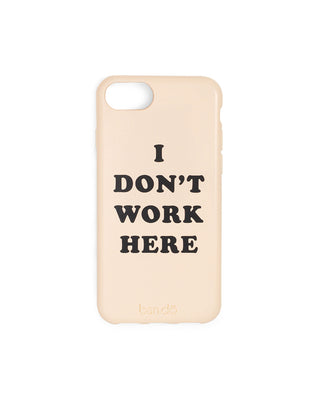 cream phone case with the words i don't work here