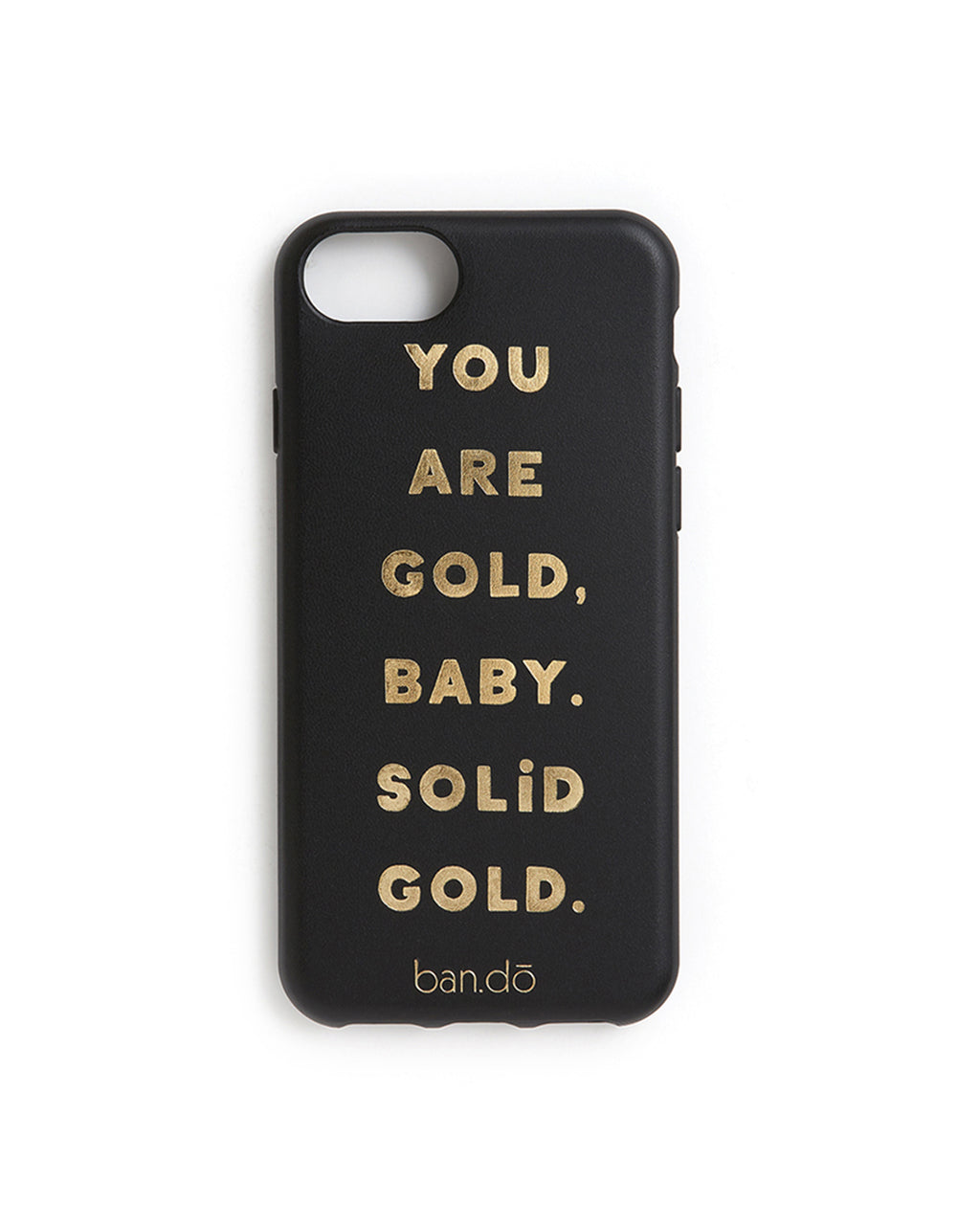 "Black iPhone case with gold lettering that reads "" You are gold, baby. Solid gold."""