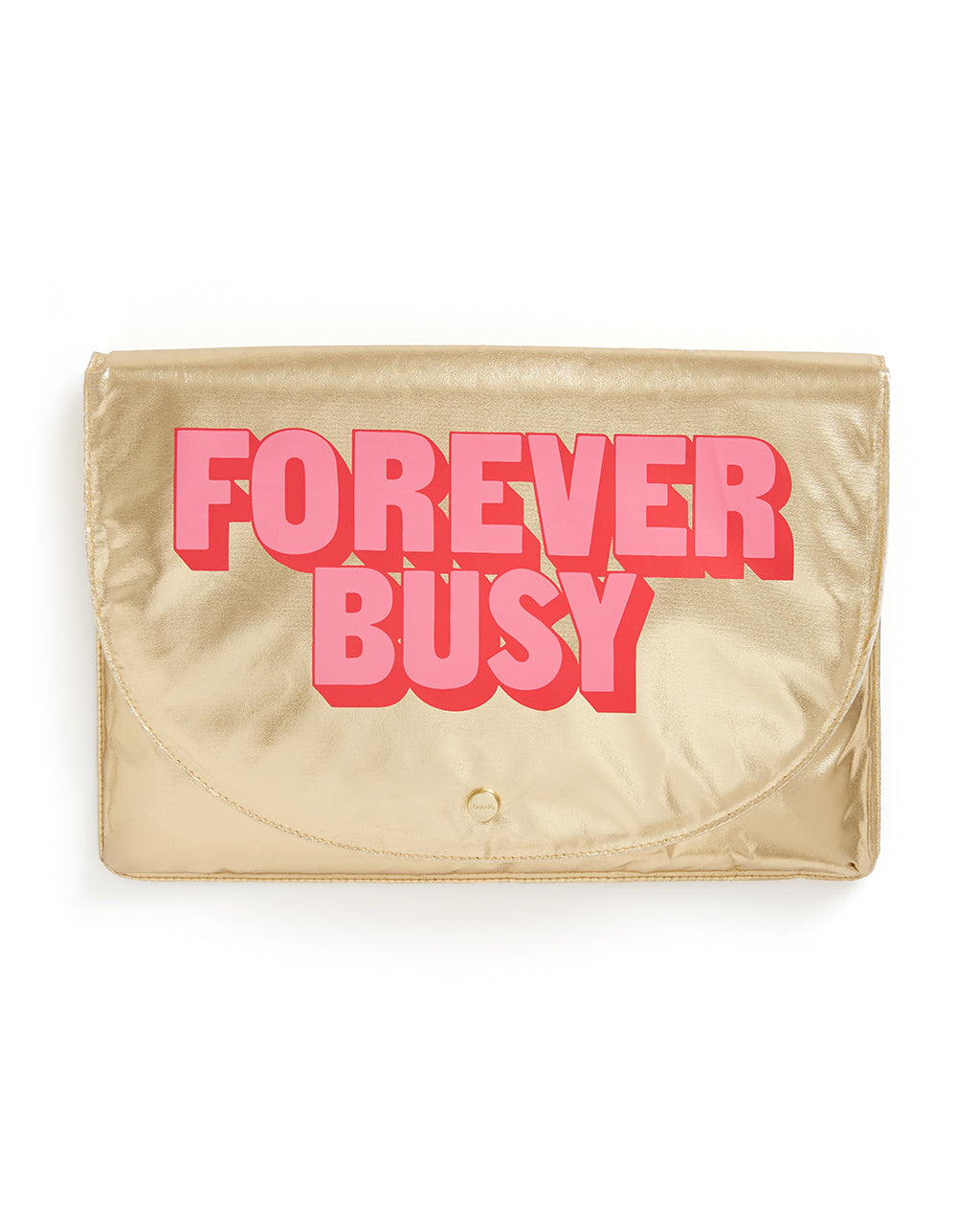 This Logged On Laptop Sleeve comes in metallic gold, with 'Forever Busy' printed in pink across the front.