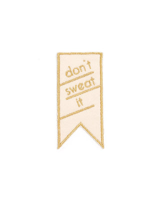 embroidered patch - don't sweat it